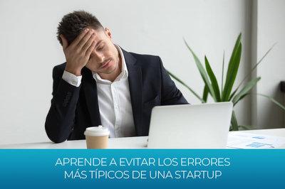 Aprende a evitar los errores más típicos de una startup