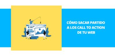 """7 trucos para sacar el máximo partido a los """"call to action"""" de tu web"""