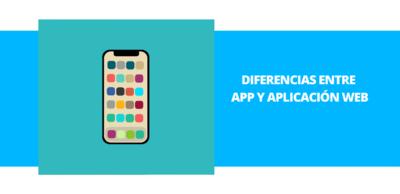 Diferencias entre APP y aplicación web